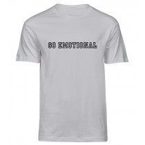 so emotional t-shirt